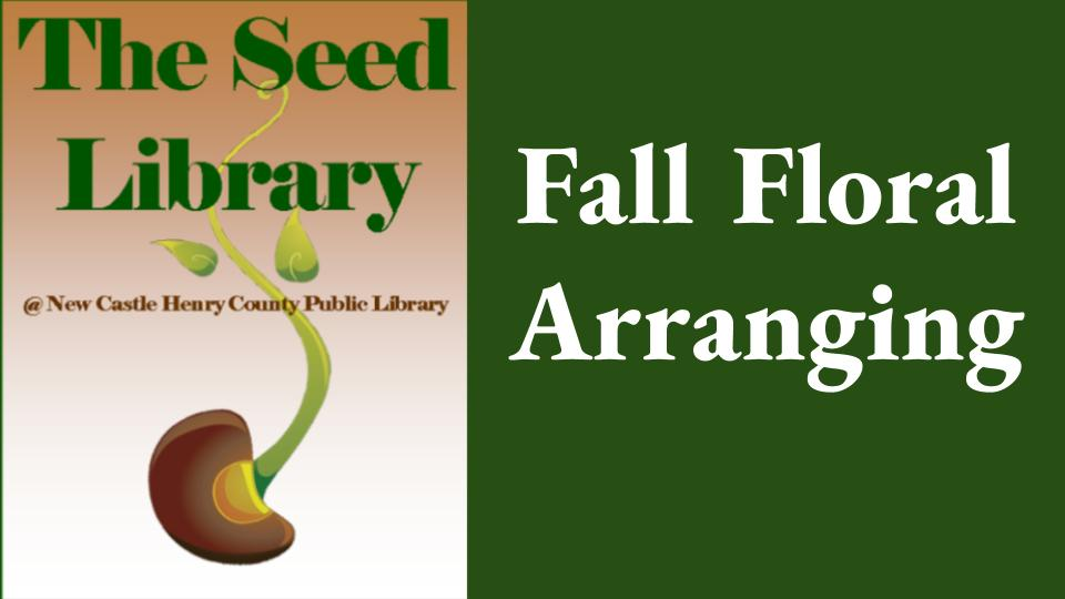 Seed Library Fall Floral Arranging